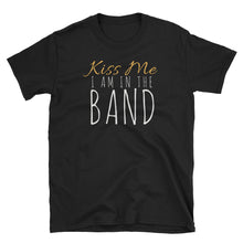 Load image into Gallery viewer, Kiss Me I Am In The Band St Patrick's Day T-Shirt - Indie Band Coach