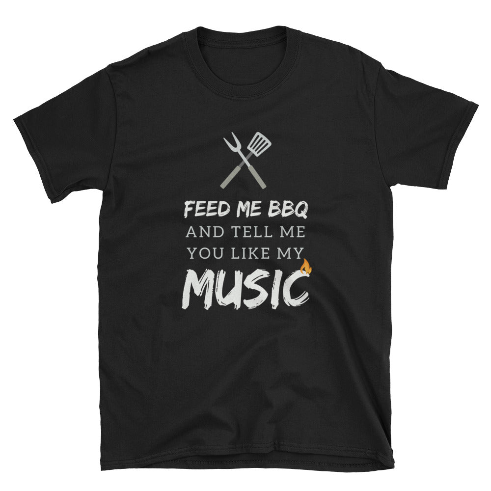 Feed Me BBQ and Tell Me You LIke My Music - Indie Tee - Indie Band Coach