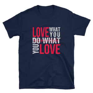 *Love What You DO What You Love - Indie Tee - Indie Band Coach