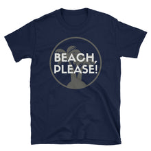 Load image into Gallery viewer, Beach, Please! - Indie Tee - Indie Band Coach