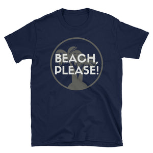 Beach, Please! - Indie Tee - Indie Band Coach