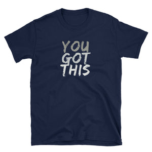 You Got This - Exclusive Tee
