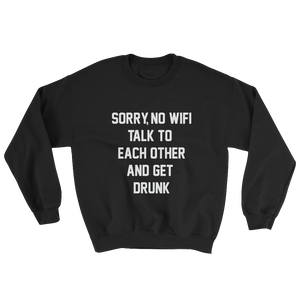 SORRY NO WIFI CREWNECK