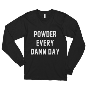 POWDER EVERY DAMN DAY Long Sleeve T-Shirt