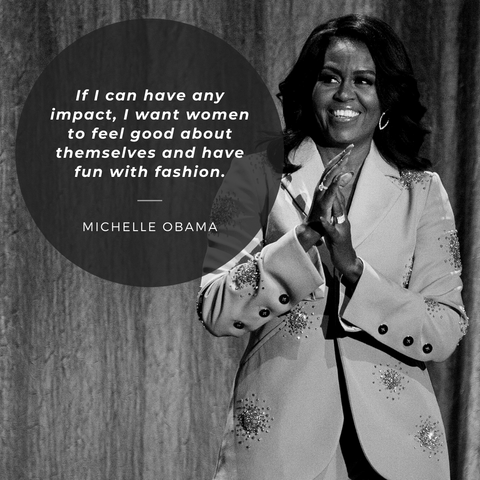 If I can have any impact, I want women to feel good about themselves and have fun with fashion. – Michelle Obama