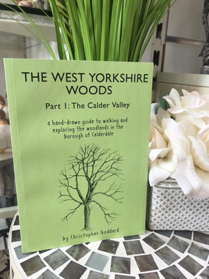 The West Yorkshire Woods: Part 1 – The Calder Valley Book