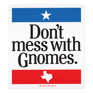 Don't Mess With Gnomes Sticker