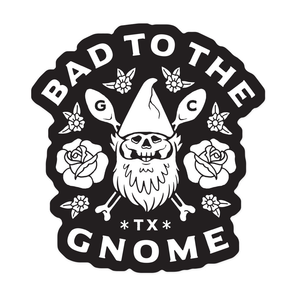 Bad to the Gnome Magnet