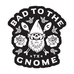 Bad to the Gnome Sticker