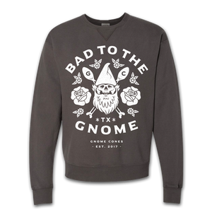 Bad to the Gnome Sweatshirt
