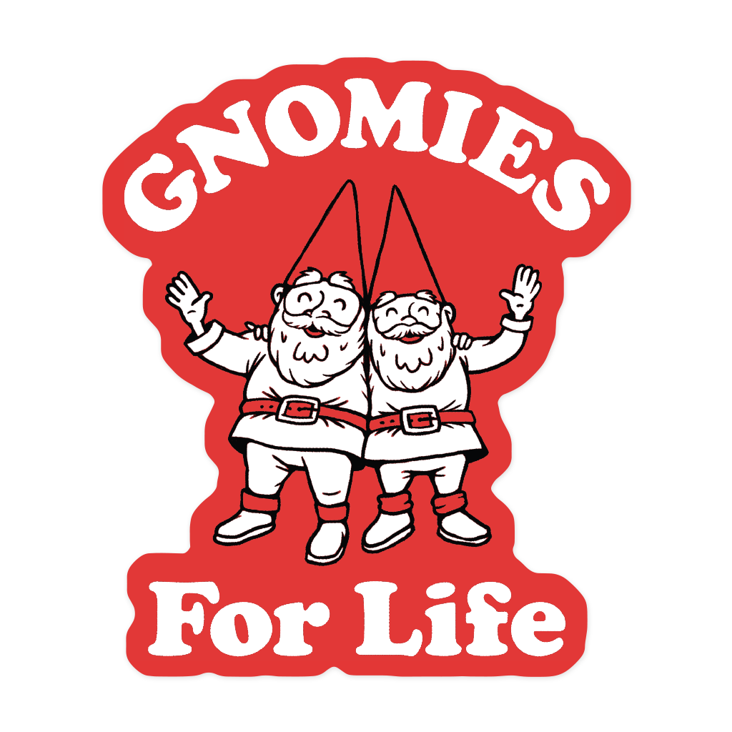 Gnomies For Life Sticker