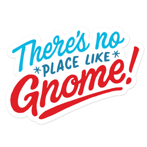 No Place Like Gnome Sticker