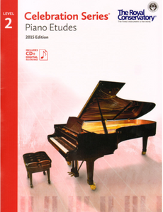 ROYAL CONSERVATORY OF MUSIC CELEBRATION SERIES PIANO ETUDES 2015 EDITION