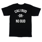 CALI BUD OR NO BUD T-SHIRT
