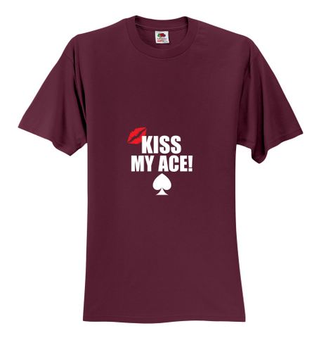 Creatively Designed Kiss My Ace Funny Unisex T-Shirt - casinomegastore