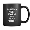 Image of GREAT Quality! Keep Calm Play Poker Mug, Perfect Gift for Your Poker Friends! - casinomegastore