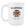 Image of The BLUFFING Cuppa! Perfect Gift for your Bluffing Buddy, Ceramic Mug - casinomegastore