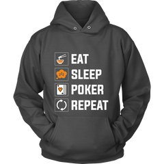 PERFECT FIT! Eat, Sleep, Poker, Repeat Unisex Sweatshirt HOODIE