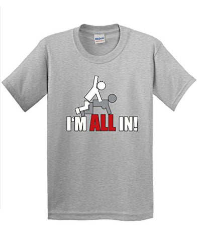 "BEST SELLING! Crew Neck Short-Sleeved ""I'm All In"" Dirty Joke Poker Las Vegas T Shirt - casinomegastore"