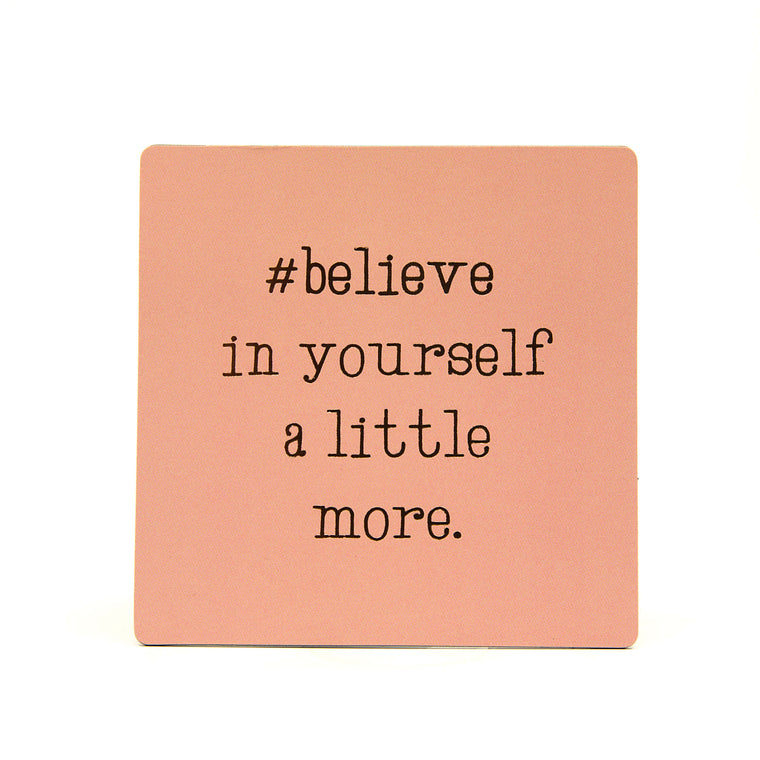 Believe In Yourself - Fridge Magnet