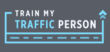 Call Deposit: Train My Traffic Person Boot Camp - May 2019