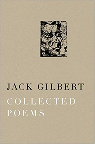 Jack Gilbert Collected Poems