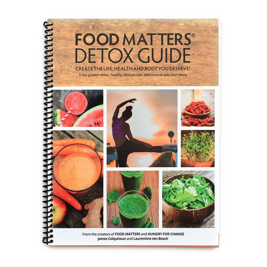 the food matters detox guide print edition food matters rh store foodmatters com Detox Programs Cleanse Detox Programs Cleanse