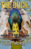 The Duck: How to Make THEM Pay - A guide to the coming Duckpocalypse - Autographed Second Edition Paperback