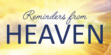 Reminders From Heaven