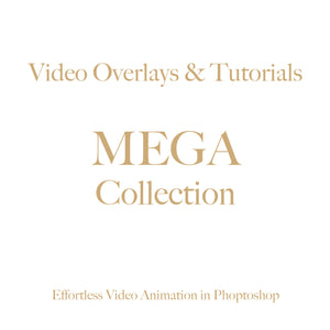 Effortless Video Animation in Photoshop  •  MEGA COLLECTION    TUTORIALS  •  Video Overlays   •   PSD Templates  •   PS Actions