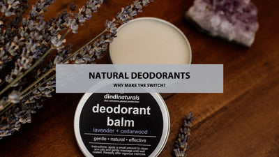 Natural deodorants - why make the switch?