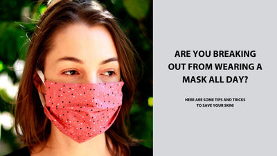 Are you breaking out from wearing masks all day?