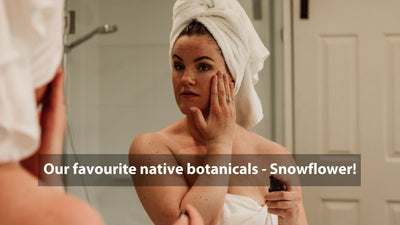 Organic skincare, our favourite native botanicals : Snowflower!