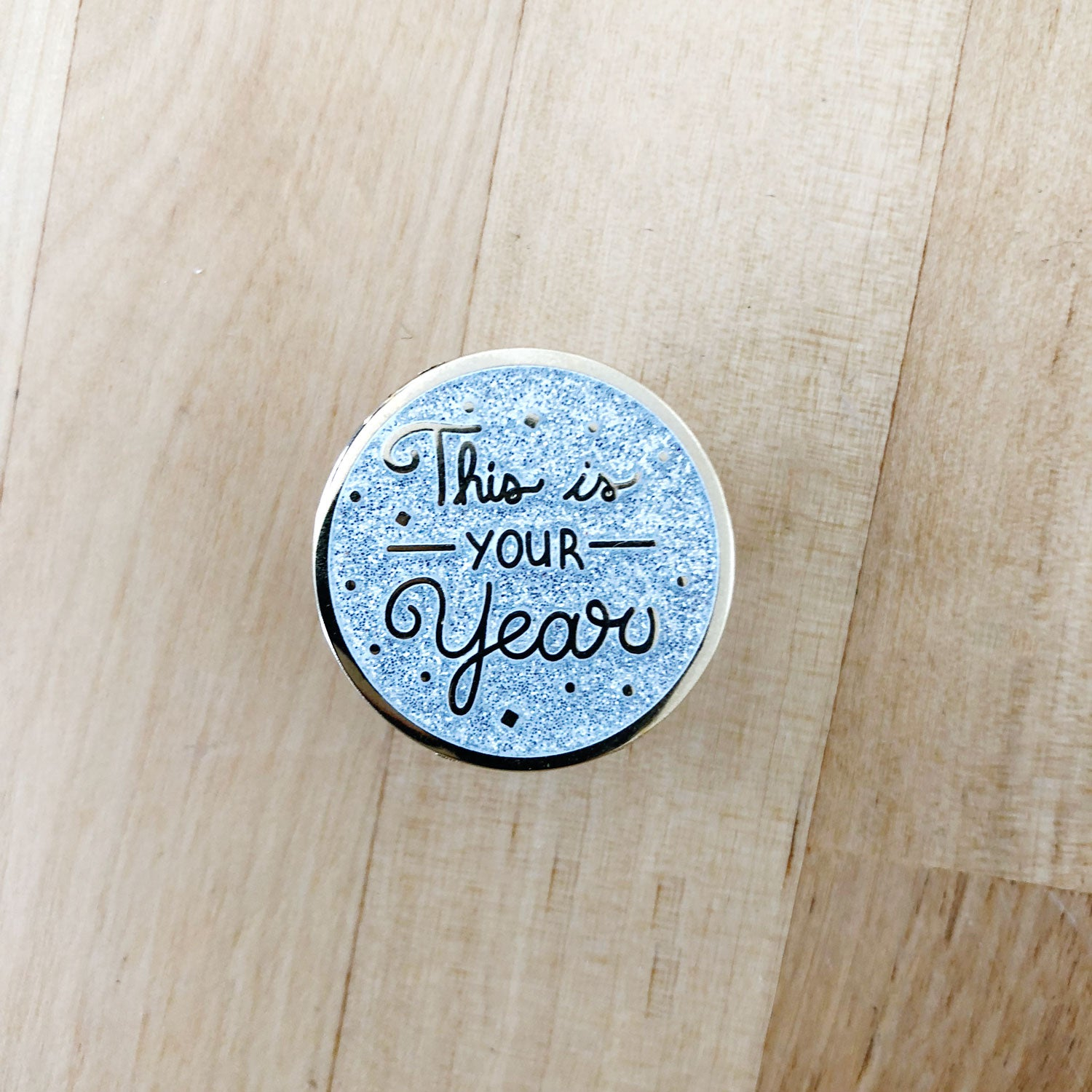 White This is Your Year - Hard-Enamel Pin