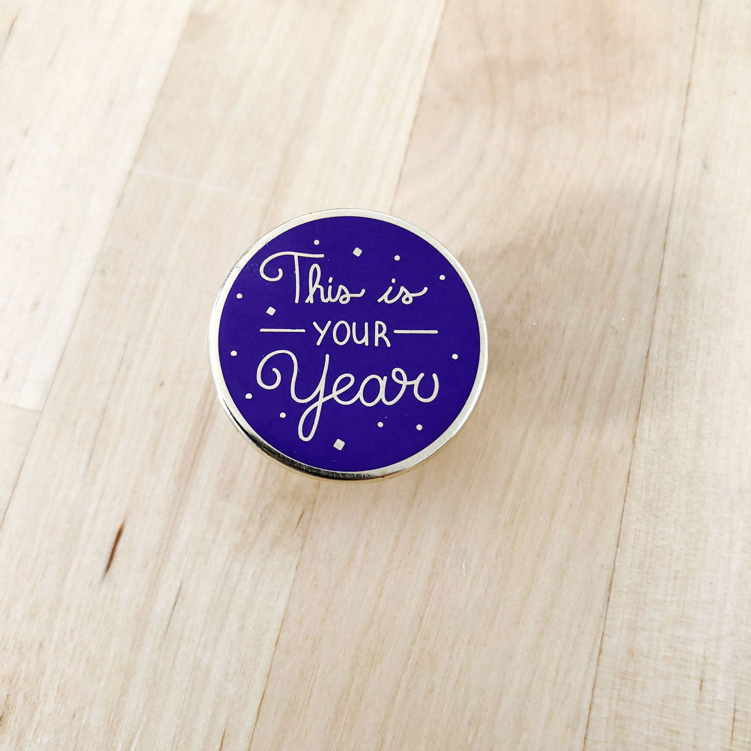 Purple This is Your Year - Hard-Enamel Pin