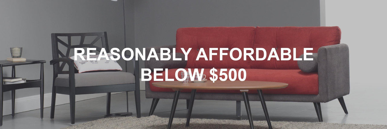 Reasonably Affordable Below $500 - Novena Furniture Singapore