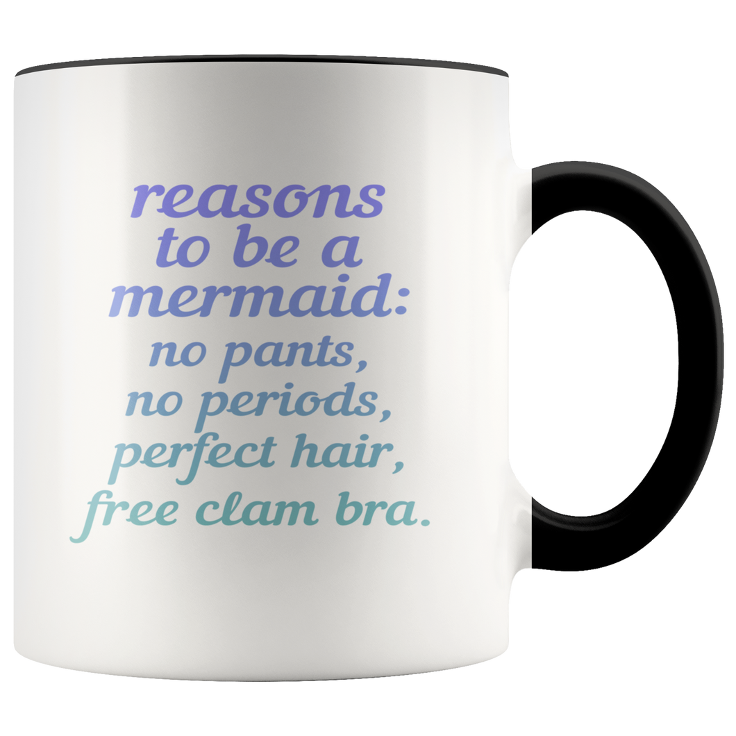 Reasons To Be A Mermaid 11oz Mug - TealGifts.com