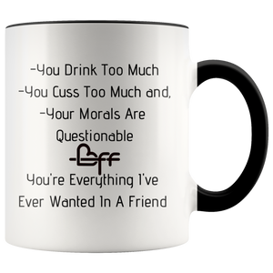 You're Everything I've Ever Wanted In A Friend 11oz Mug - TealGifts.com