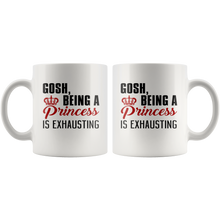 Being A Princess Is Exhausting 11oz Mug - TealGifts.com