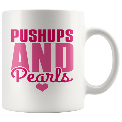 Pushups and Pearls 11oz Mug - TealGifts.com