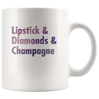 Lipstick & Diamonds & Champagne 11oz Mug - TealGifts.com