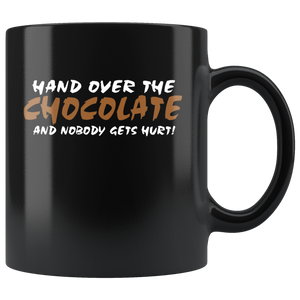 Hand Over The Chocolate, And Nobody Gets Hurt! 11oz Mug - TealGifts.com