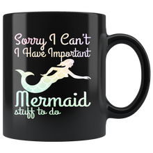 I Have Important Mermaid Stuff To Do 11oz Black Mug - TealGifts.com