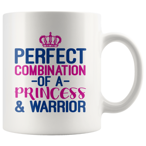 Perfect Combination Of A Princess & Warrior 11oz Mug - TealGifts.com