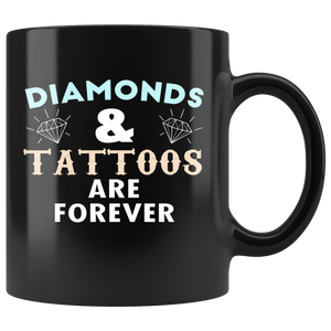 Diamonds & Tattoos Are Forever 11oz Mug - TealGifts.com