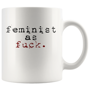 Feminist As Fuck 11oz Mug - TealGifts.com