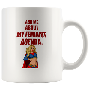 Ask Me About My Feminist Agenda 11oz Mug - TealGifts.com