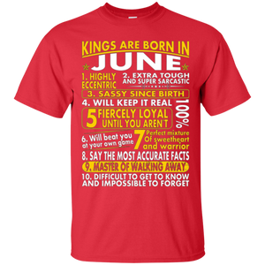 Sassy Loyal Kings Are Born In June Birth Month Tshirt