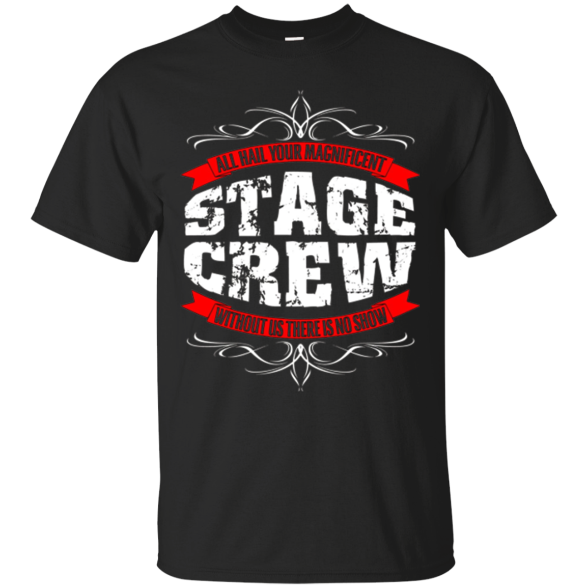 All Hail The Magnificent Stage Crew Funny Actor T-shirt