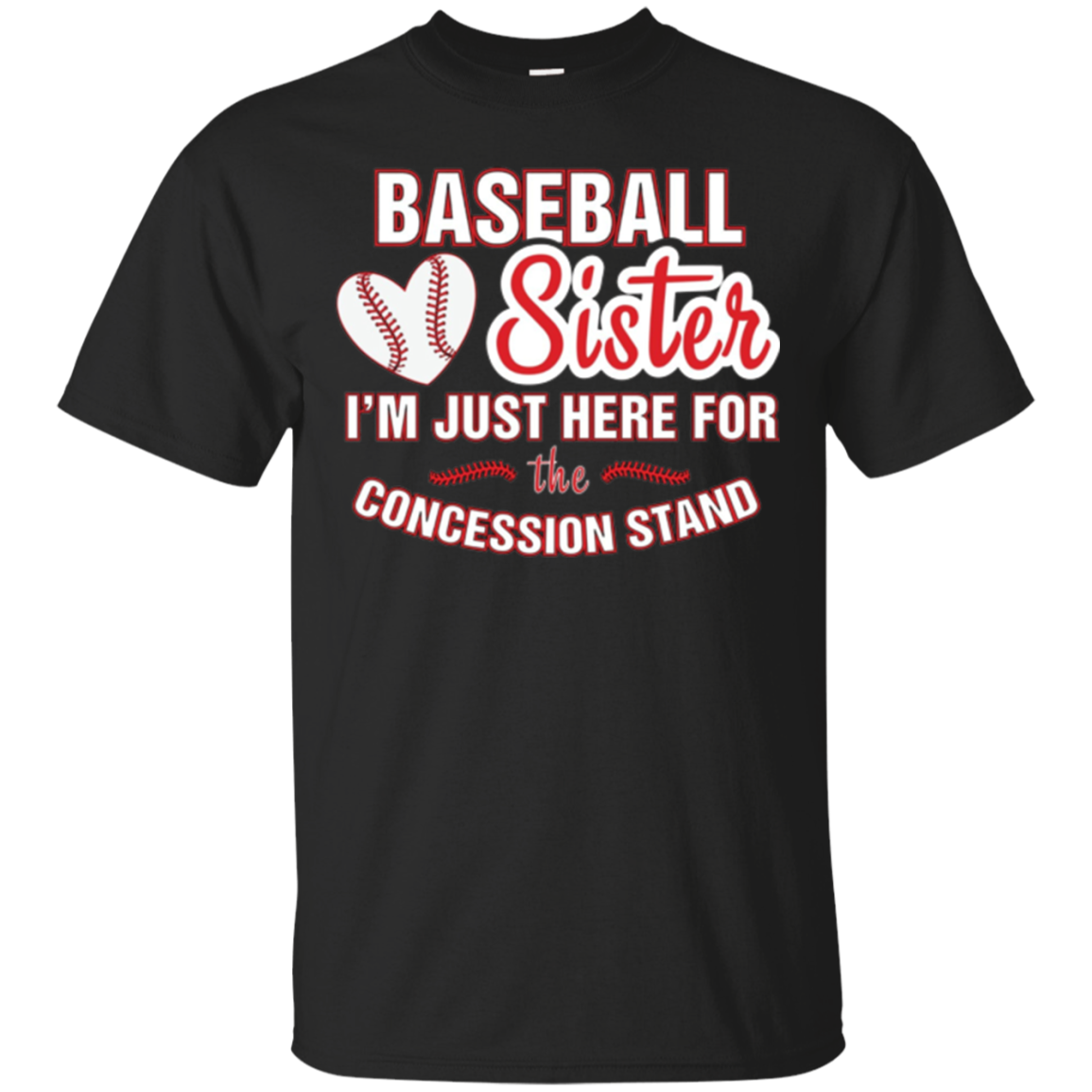 Baseball Sister Shirt I'm Just Here For Concession Stand